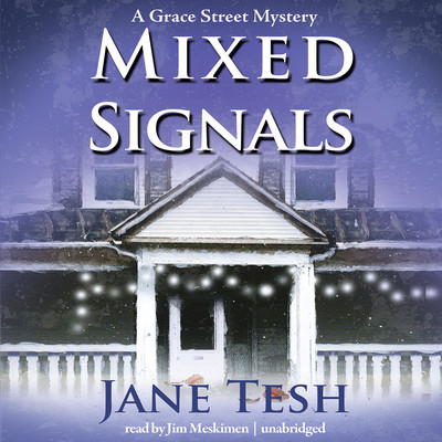 Mixed Signals: A Grace Street Mystery Audiobook, by Jane Tesh