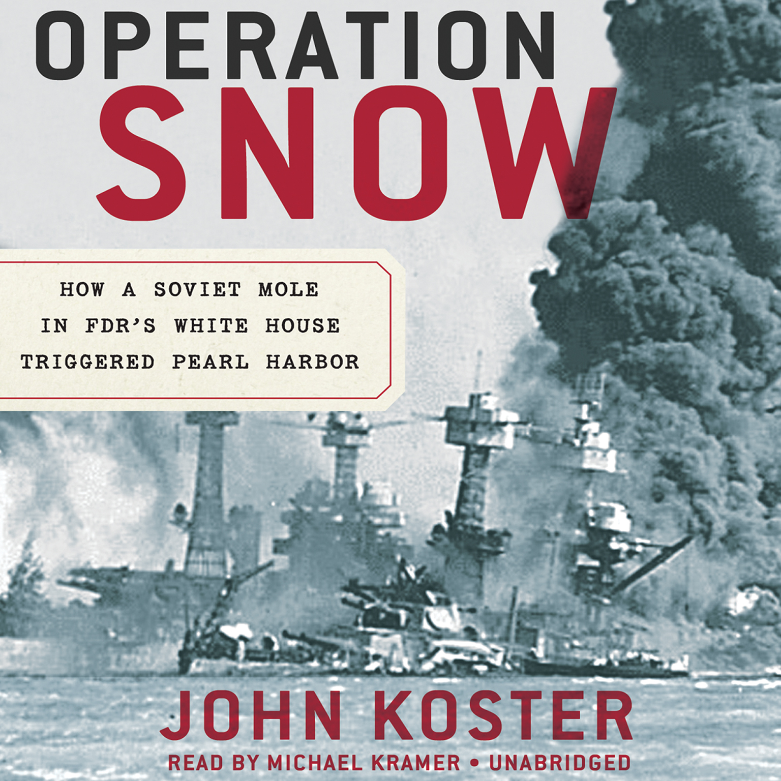 Printable Operation Snow: How a Soviet Mole in FDR's White House Triggered Pearl Harbor Audiobook Cover Art