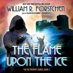 The Flame upon the Ice Audiobook, by William R. Forstchen