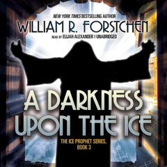 A Darkness upon the Ice Audiobook, by William R. Forstchen
