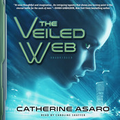 The Veiled Web Audiobook, by Catherine Asaro