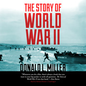 The Story of World War II Audiobook, by Donald L. Miller