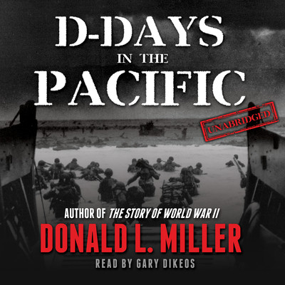 D-Days in the Pacific Audiobook, by Donald L. Miller