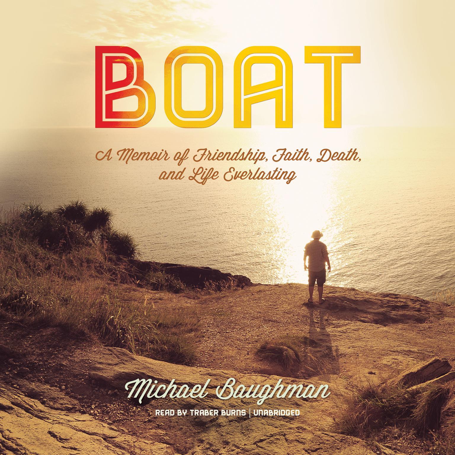 Printable Boat: A Memoir of Friendship, Faith, Death, and Life Everlasting Audiobook Cover Art