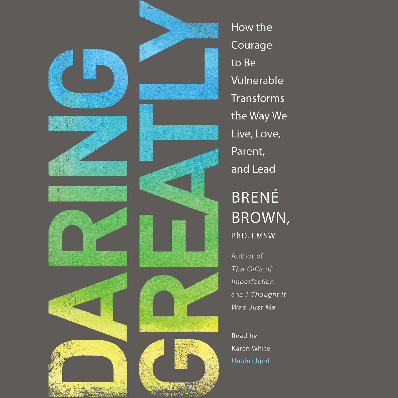 Printable Daring Greatly: How the Courage to Be Vulnerable Transforms the Way We Live, Love, Parent, and Lead Audiobook Cover Art