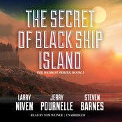 The Secret of Black Ship Island Audiobook, by Larry Niven, Jerry Pournelle, Steven Barnes