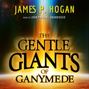 The Gentle Giants of Ganymede Audiobook, by James P. Hogan