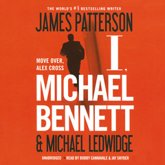 I, Michael Bennett Audiobook, by James Patterson, Michael Ledwidge