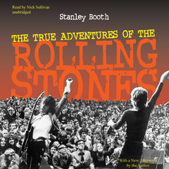 The True Adventures of the Rolling Stones Audiobook, by Stanley Booth