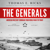 The Generals: American Military Command from World War Audiobook, by Thomas E. Ricks