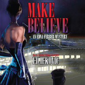 Make Believe: An Edna Ferber Mystery, by Ed Ifkovic