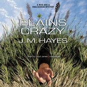 Plains Crazy: A Mad Dog & Englishman Mystery Audiobook, by J. M. Hayes