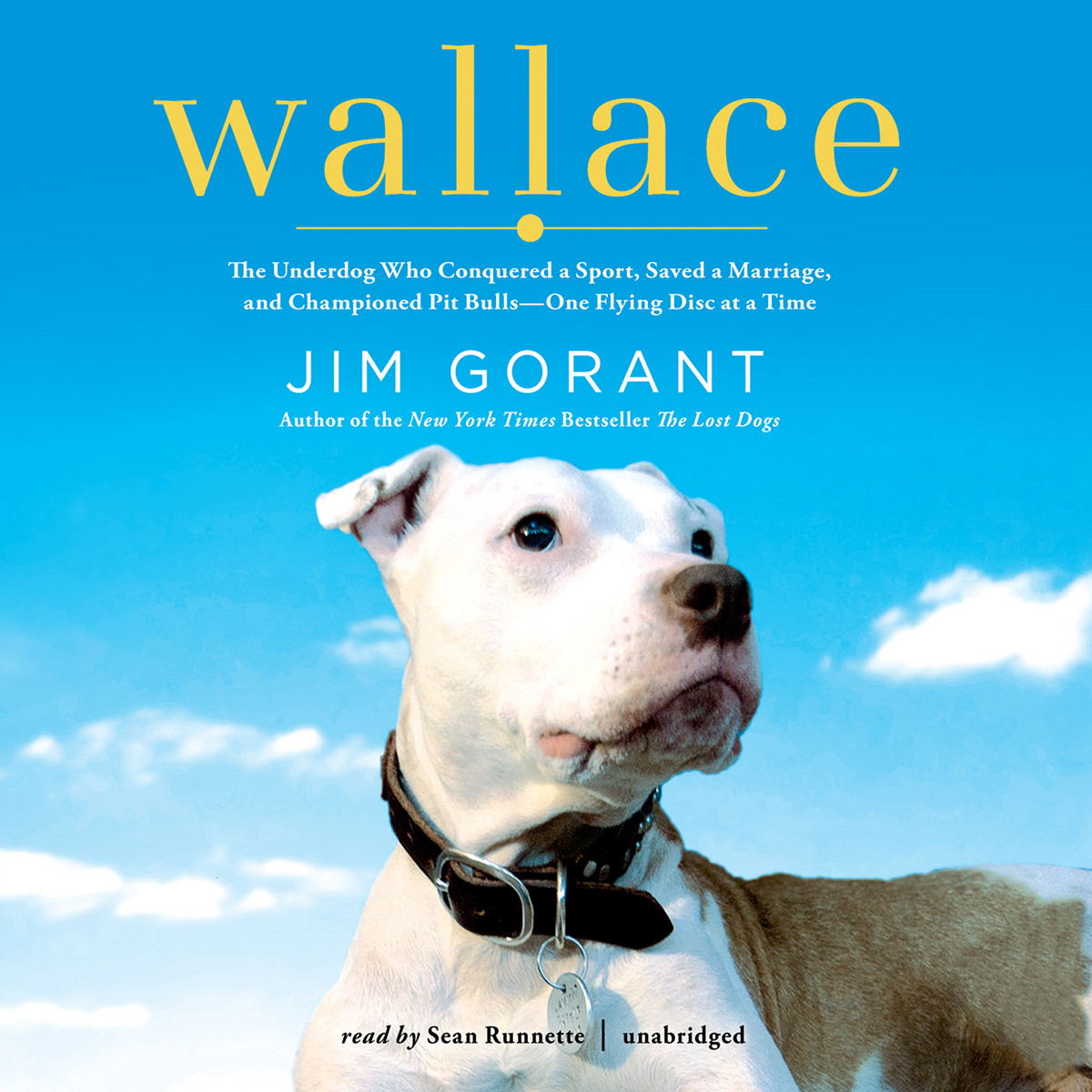 Printable Wallace: The Underdog Who Conquered a Sport, Saved a Marriage, and Championed Pit Bulls—One Flying Disc at a Time Audiobook Cover Art