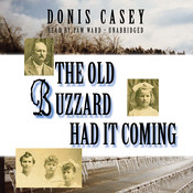 The Old Buzzard Had It Coming: An Alafair Tucker Mystery, by Donis Casey