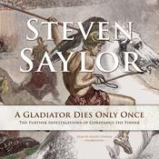 A Gladiator Dies Only Once: The Further Investigations of Gordianus the Finder Audiobook, by Steven Saylor