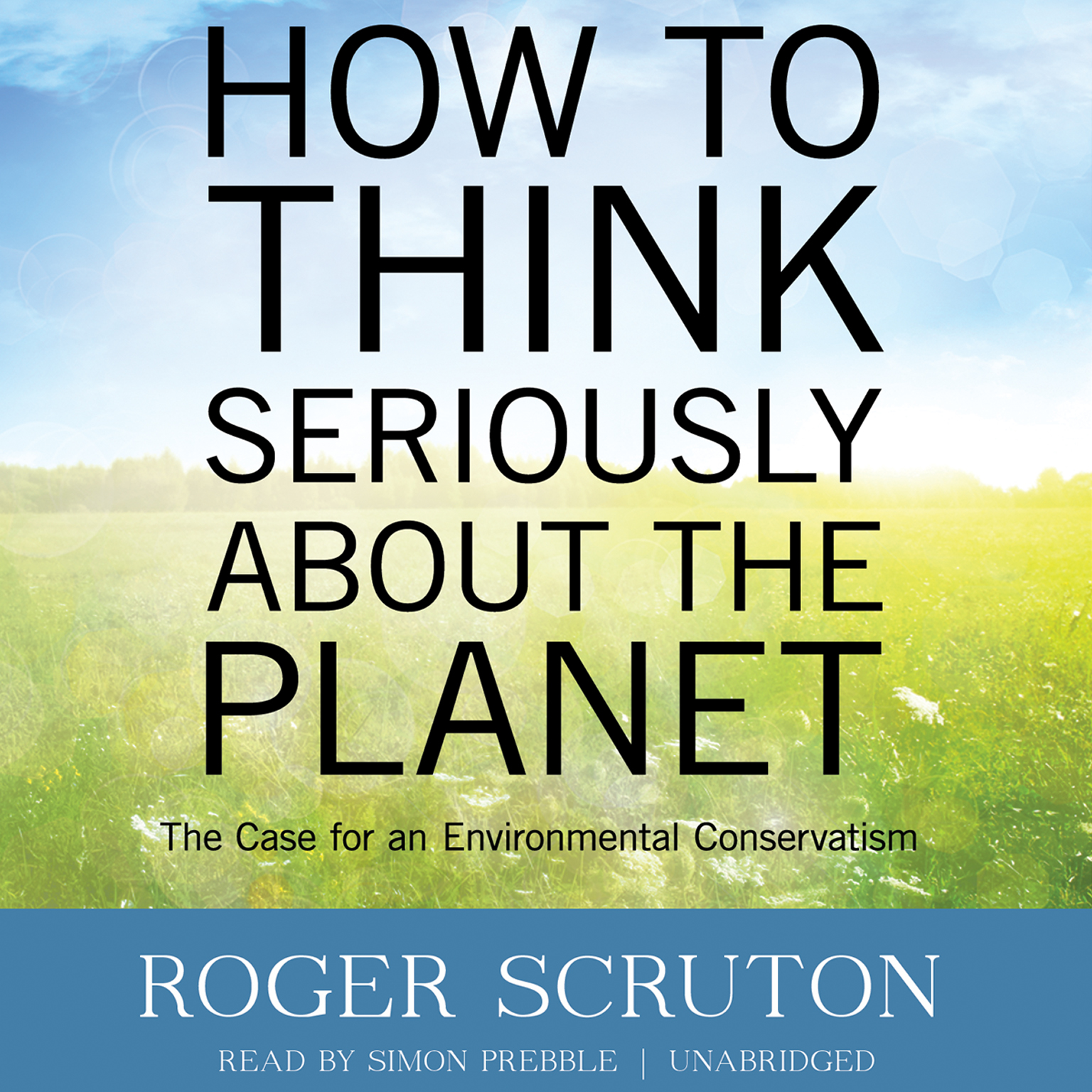 Printable How to Think Seriously about the Planet: The Case for an Environmental Conservatism Audiobook Cover Art