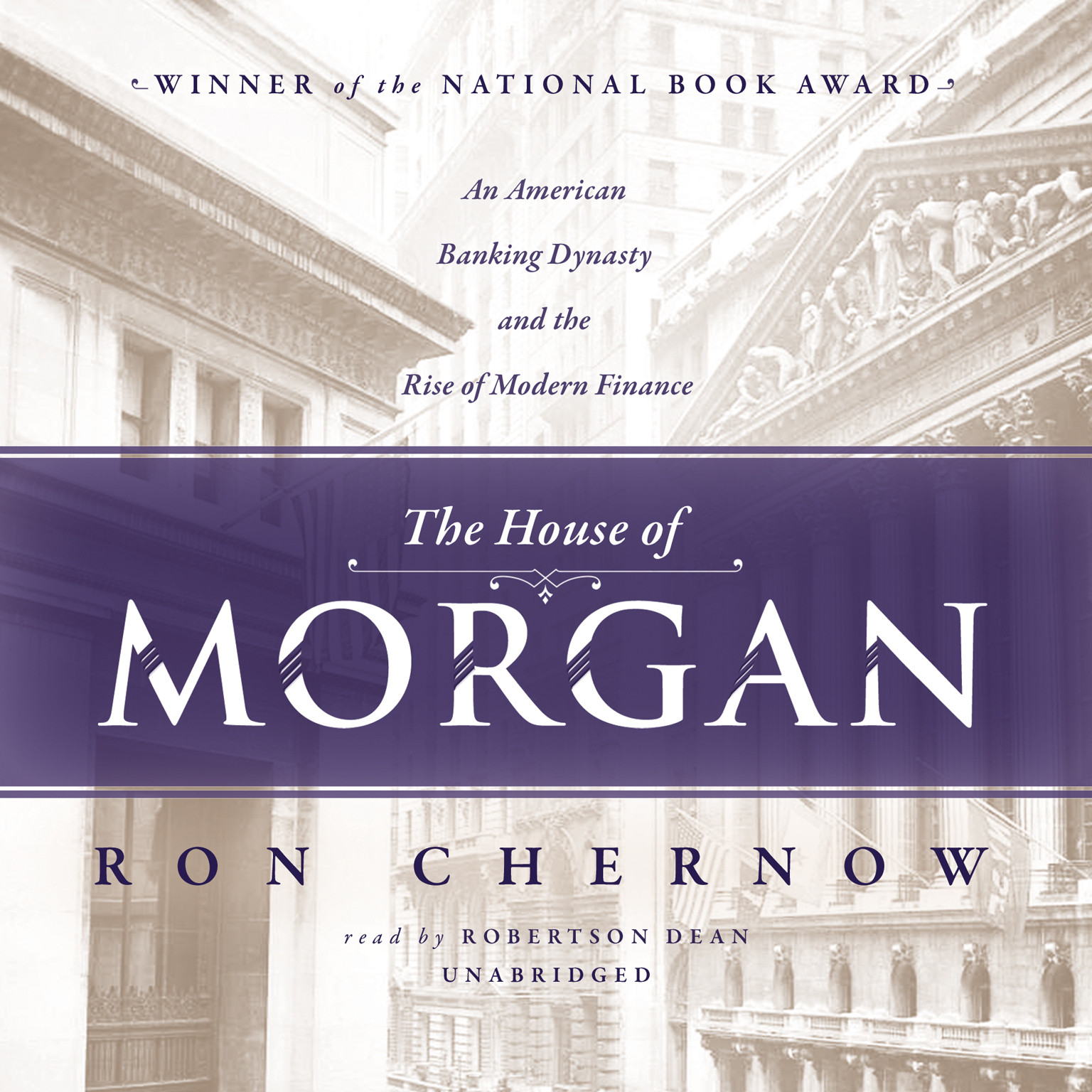 Printable The House of Morgan: An American Banking Dynasty and the Rise of Modern Finance Audiobook Cover Art