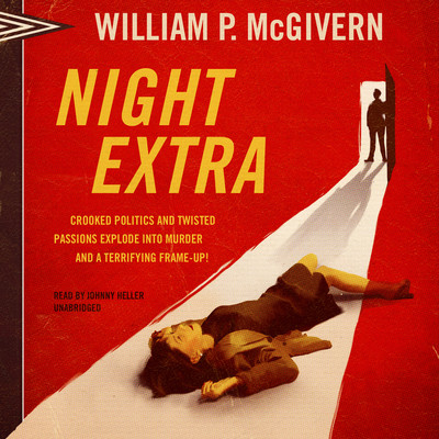 Night Extra Audiobook, by William P. McGivern