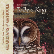 To Be a King, by Kathryn Lasky