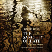 The Sanctity of Hate: A Medieval Mystery, by Priscilla Royal