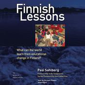 Finnish Lessons: What Can the World Learn from Educational Change in Finland?, by Pasi Sahlberg