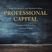 Professional Capital: Transforming Teaching in Every School Audiobook, by Andy Hargreaves