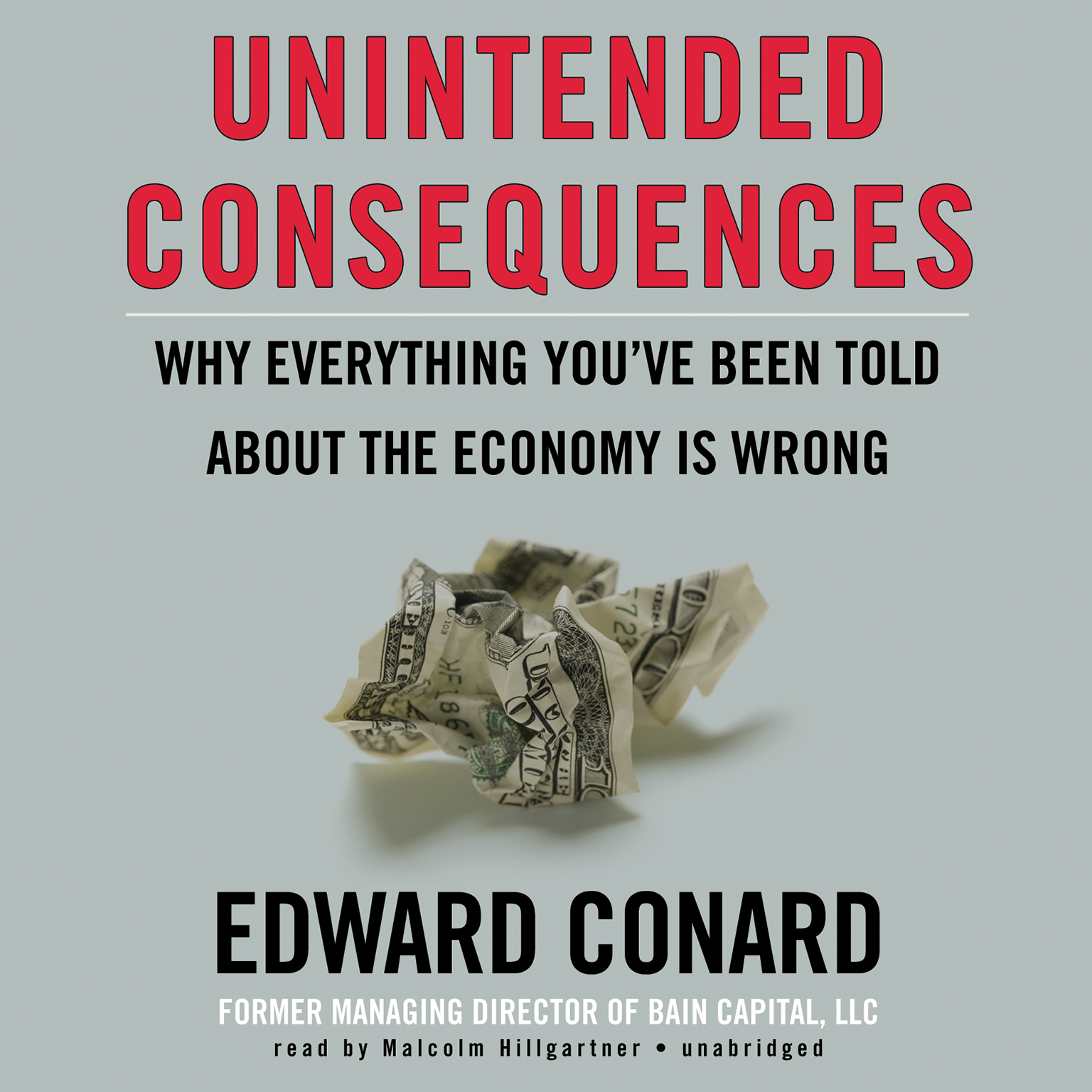 Printable Unintended Consequences: Why Everything You've Been Told about the Economy Is Wrong Audiobook Cover Art