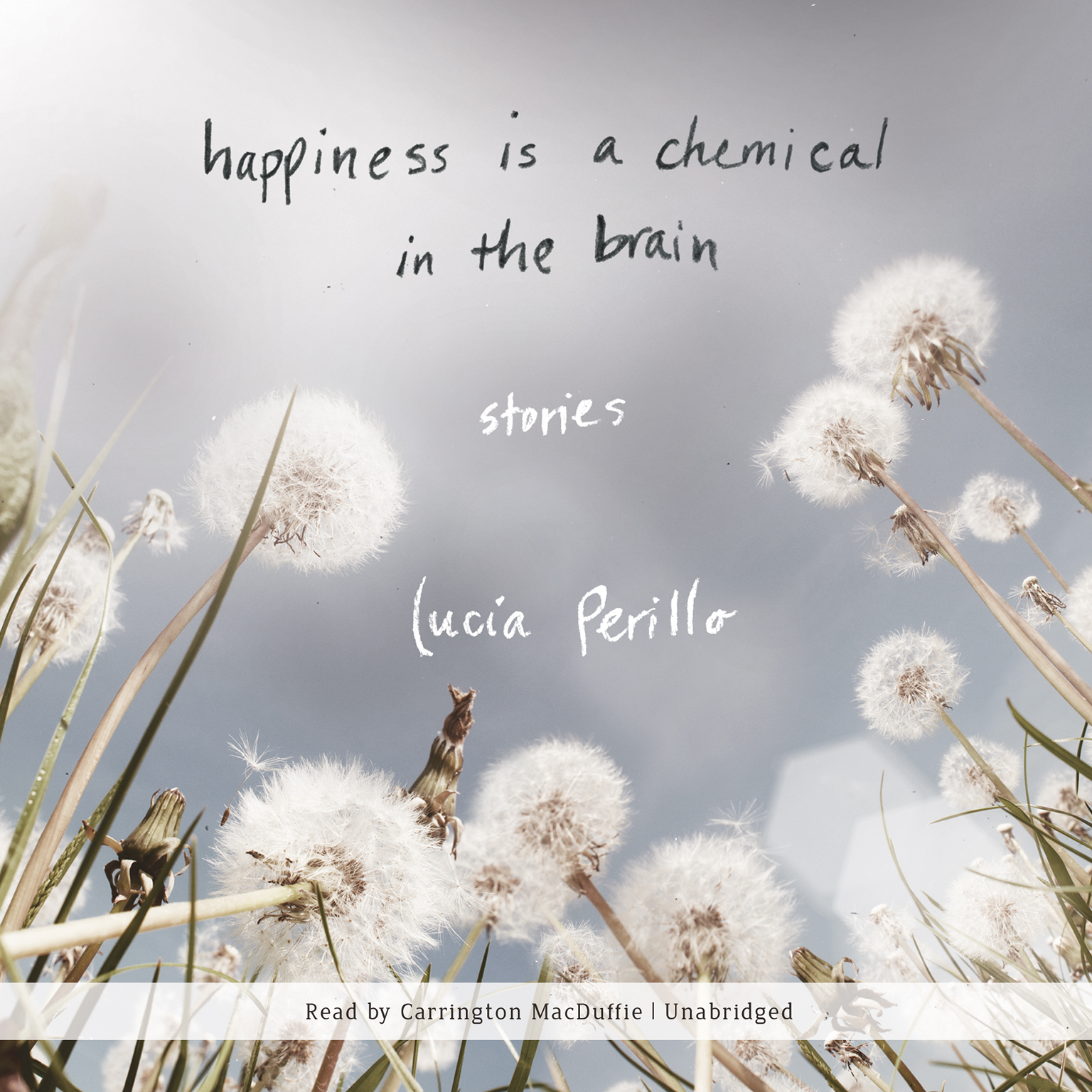 Printable Happiness Is a Chemical in the Brain: Stories Audiobook Cover Art
