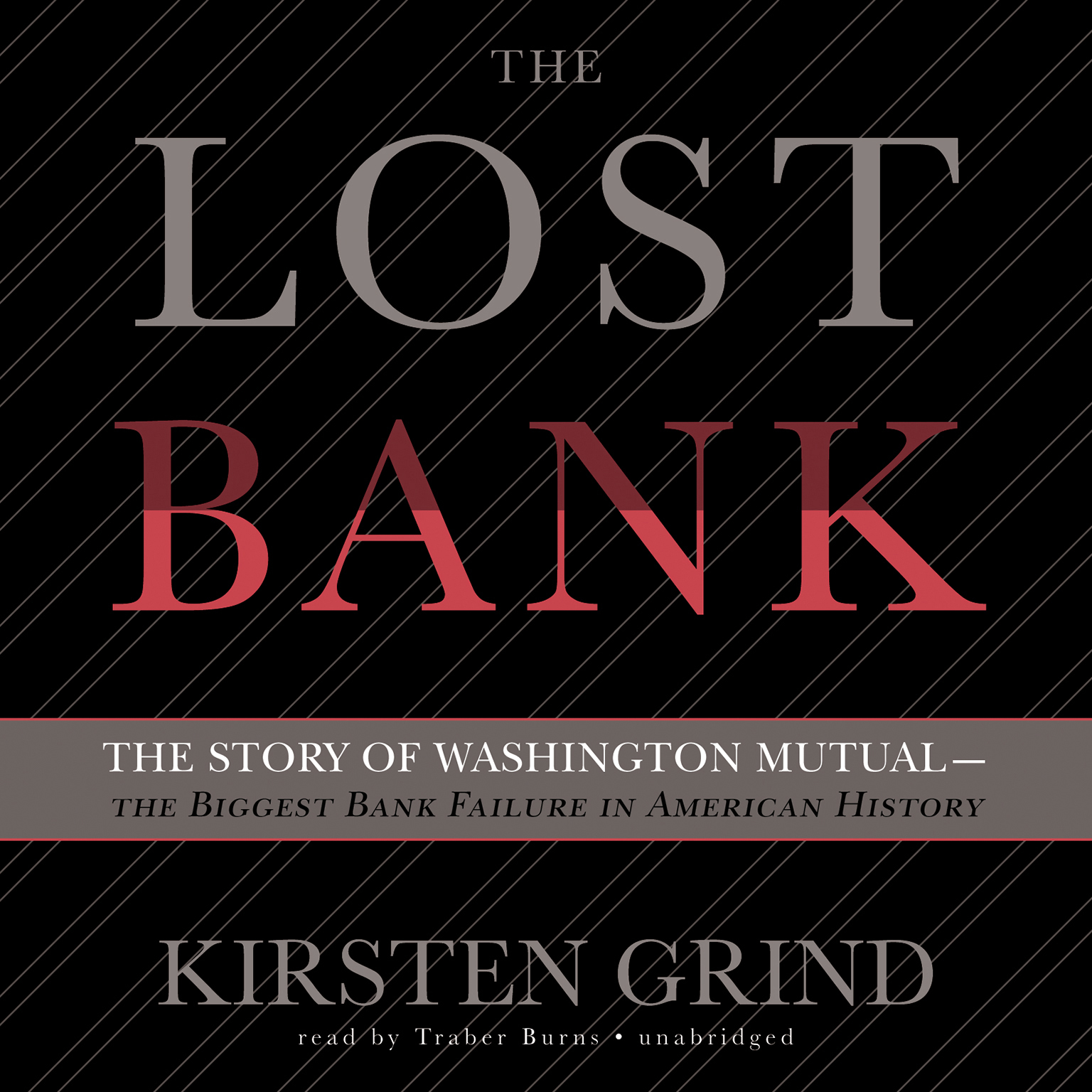 Printable The Lost Bank: The Story of Washington Mutual—the Biggest Bank Failure in American History Audiobook Cover Art
