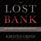 The Lost Bank: The Story of Washington Mutual—the Biggest Bank Failure in American History Audiobook, by Kirsten Grind