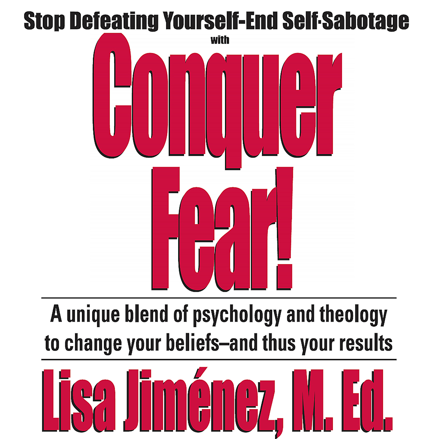 Printable Conquer Fear!: Stop Defeating Yourself—End Self Sabotage Audiobook Cover Art
