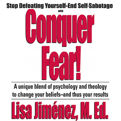 Conquer Fear!: Stop Defeating Yourself—End Self Sabotage Audiobook, by Made for Success