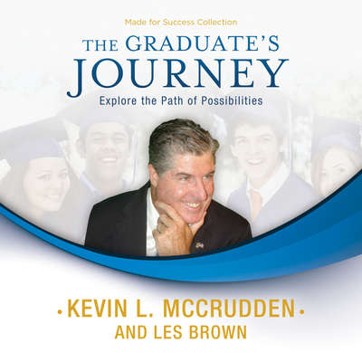 The Graduate's Journey: Explore the Path of Possibilities Audiobook, by Made for Success