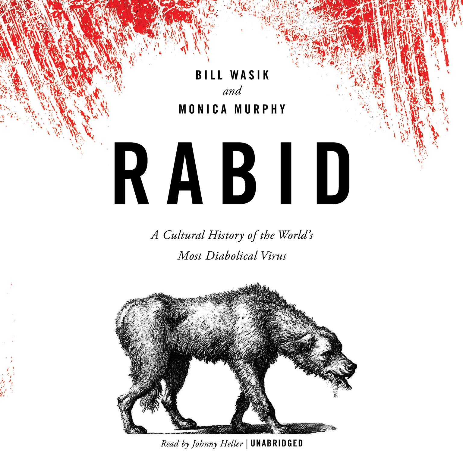 Printable Rabid: A Cultural History of the World's Most Diabolical Virus Audiobook Cover Art
