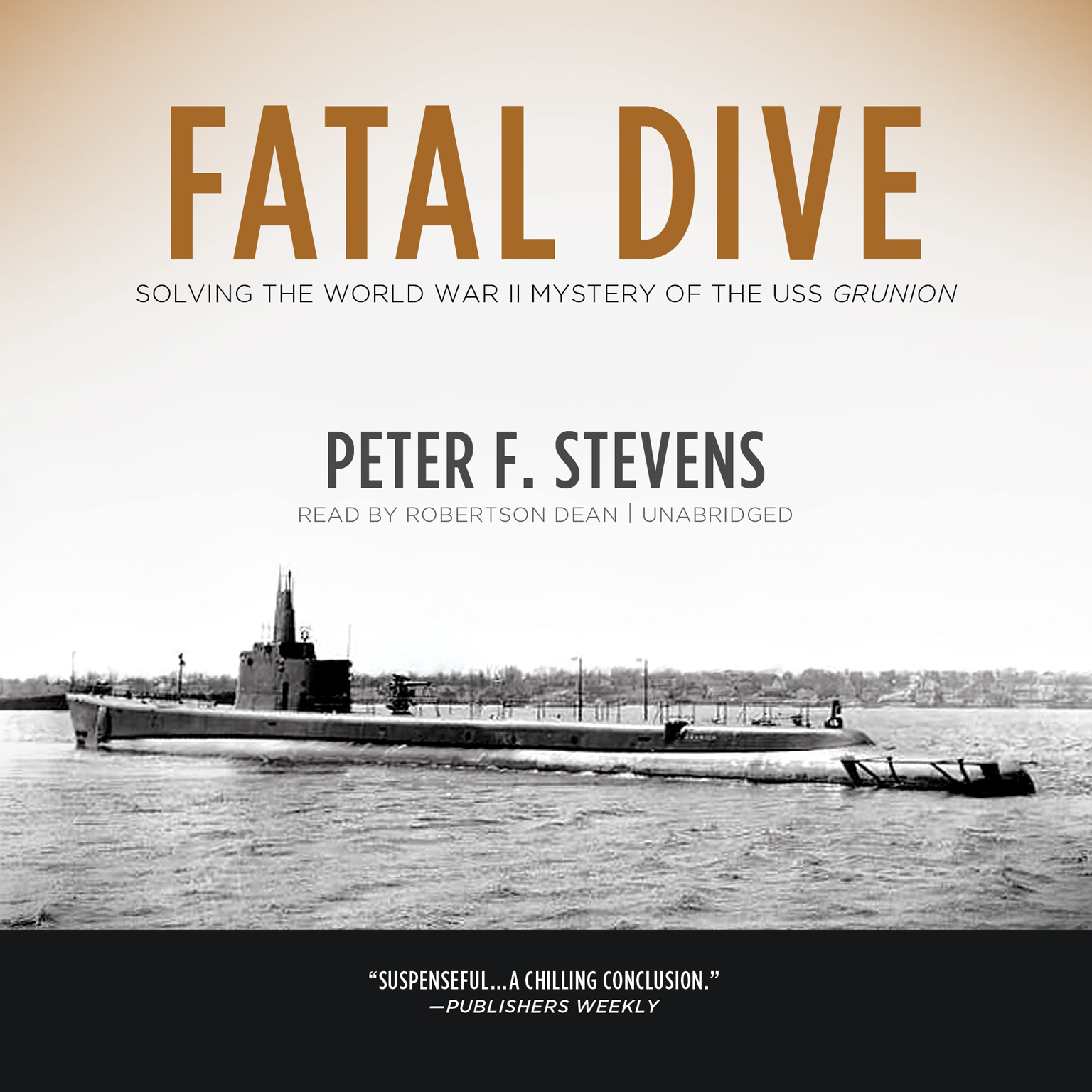 Printable Fatal Dive: Solving the World War II Mystery of the USS Grunion Audiobook Cover Art