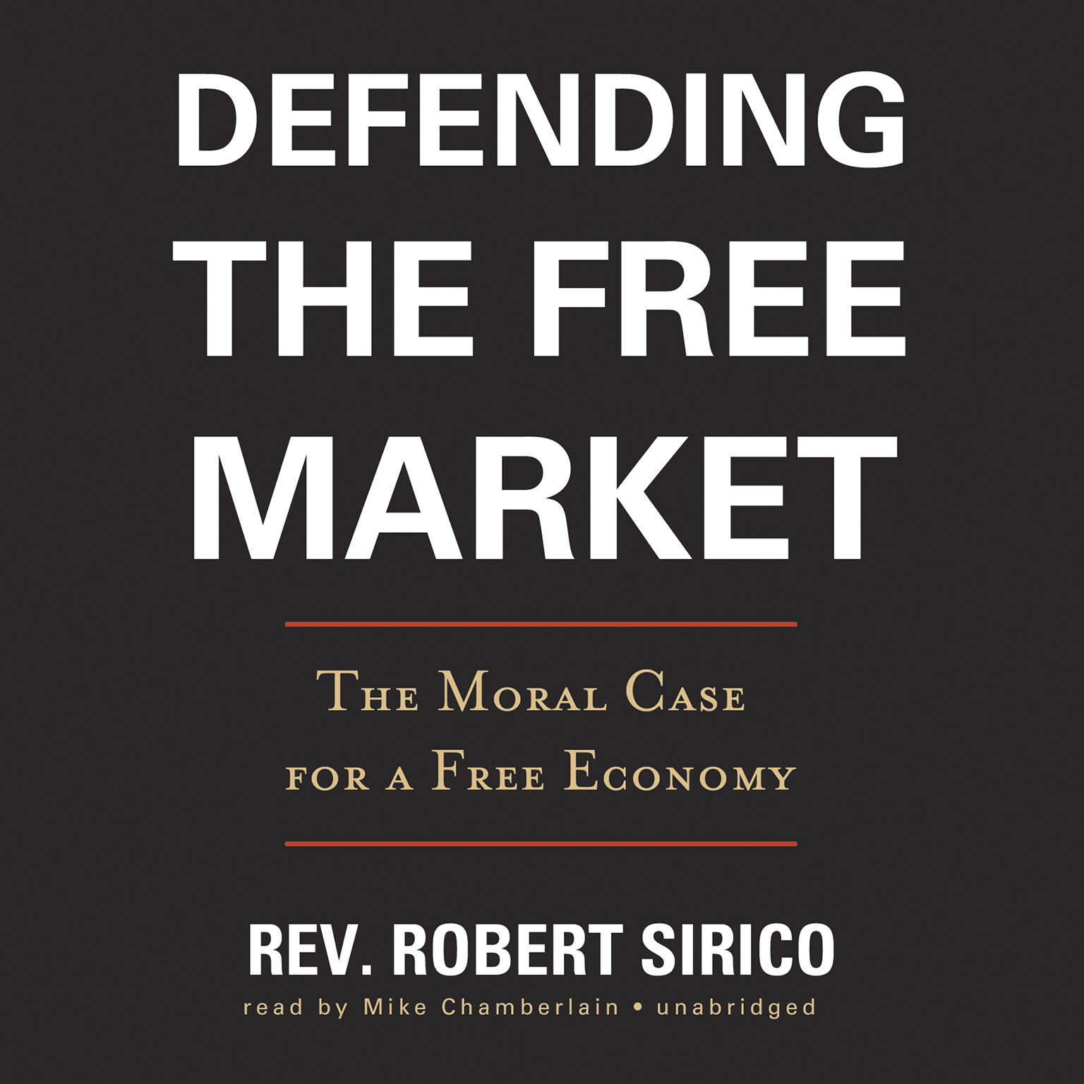 Printable Defending the Free Market: The Moral Case for a Free Economy Audiobook Cover Art