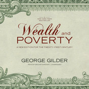 Wealth and Poverty: A New Edition for the Twenty-First Century Audiobook, by George Gilder