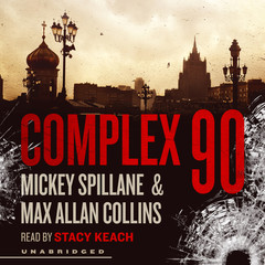 Complex 90 Audiobook, by Max Allan Collins, Mickey Spillane