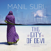 The City of Devi Audiobook, by Manil Suri