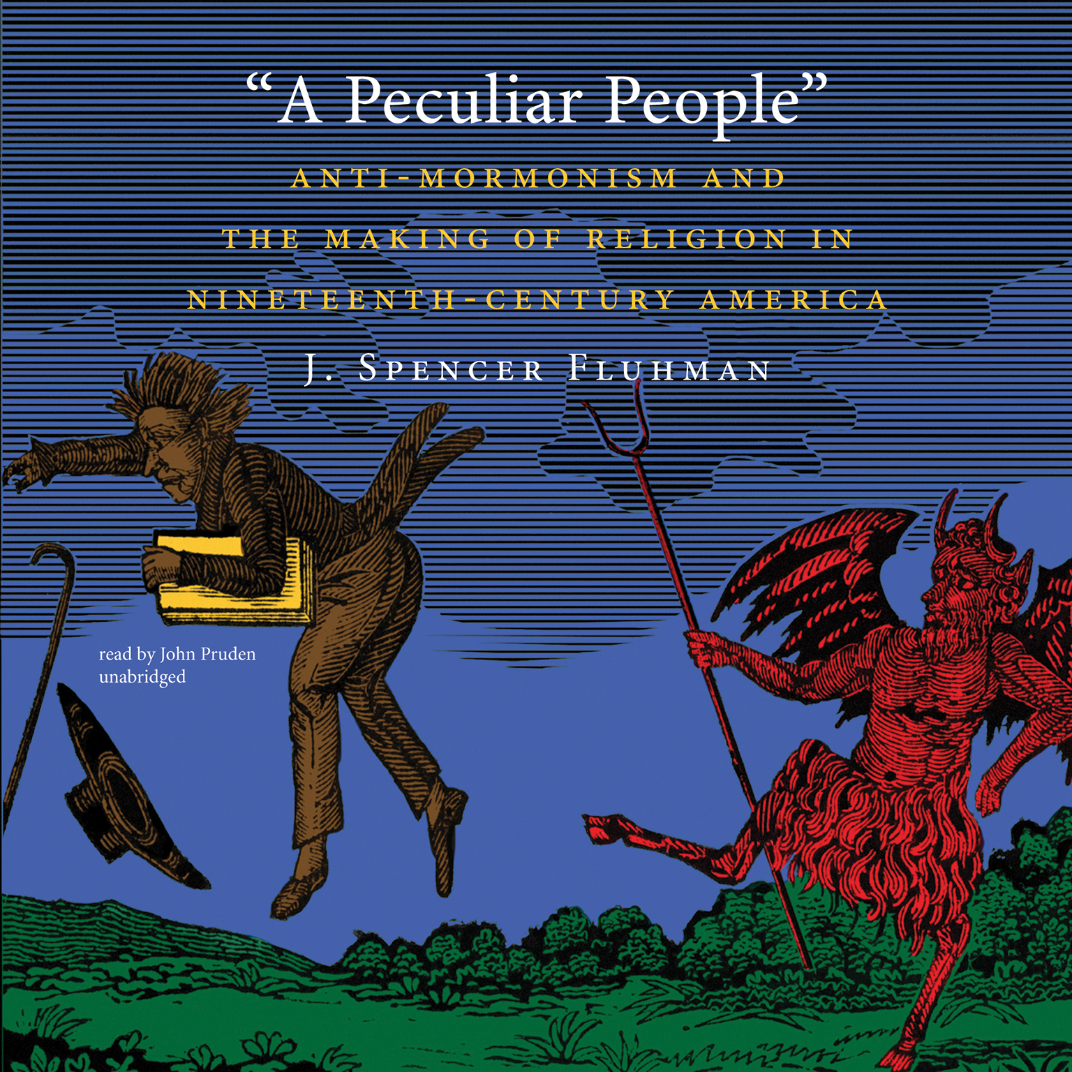 Printable A Peculiar People: Anti-Mormonism and the Making of Religion in Nineteenth-Century America Audiobook Cover Art