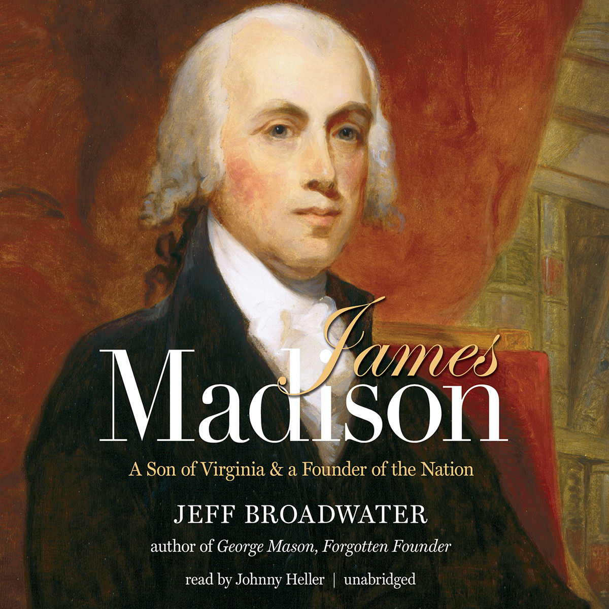 Printable James Madison: A Son of Virginia and a Founder of the Nation Audiobook Cover Art