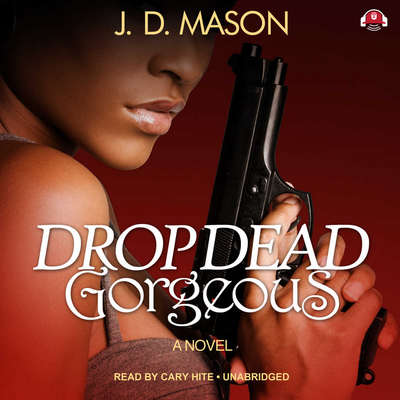 Drop Dead, Gorgeous Audiobook, by J. D. Mason