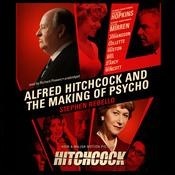 Alfred Hitchcock and the Making of Psycho Audiobook, by Stephen Rebello