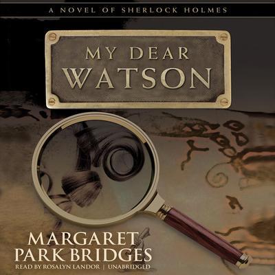 My Dear Watson Audiobook, by Margaret Park Bridges