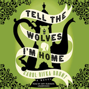 Tell the Wolves I'm Home: A Novel, by Carol Rifka Brunt