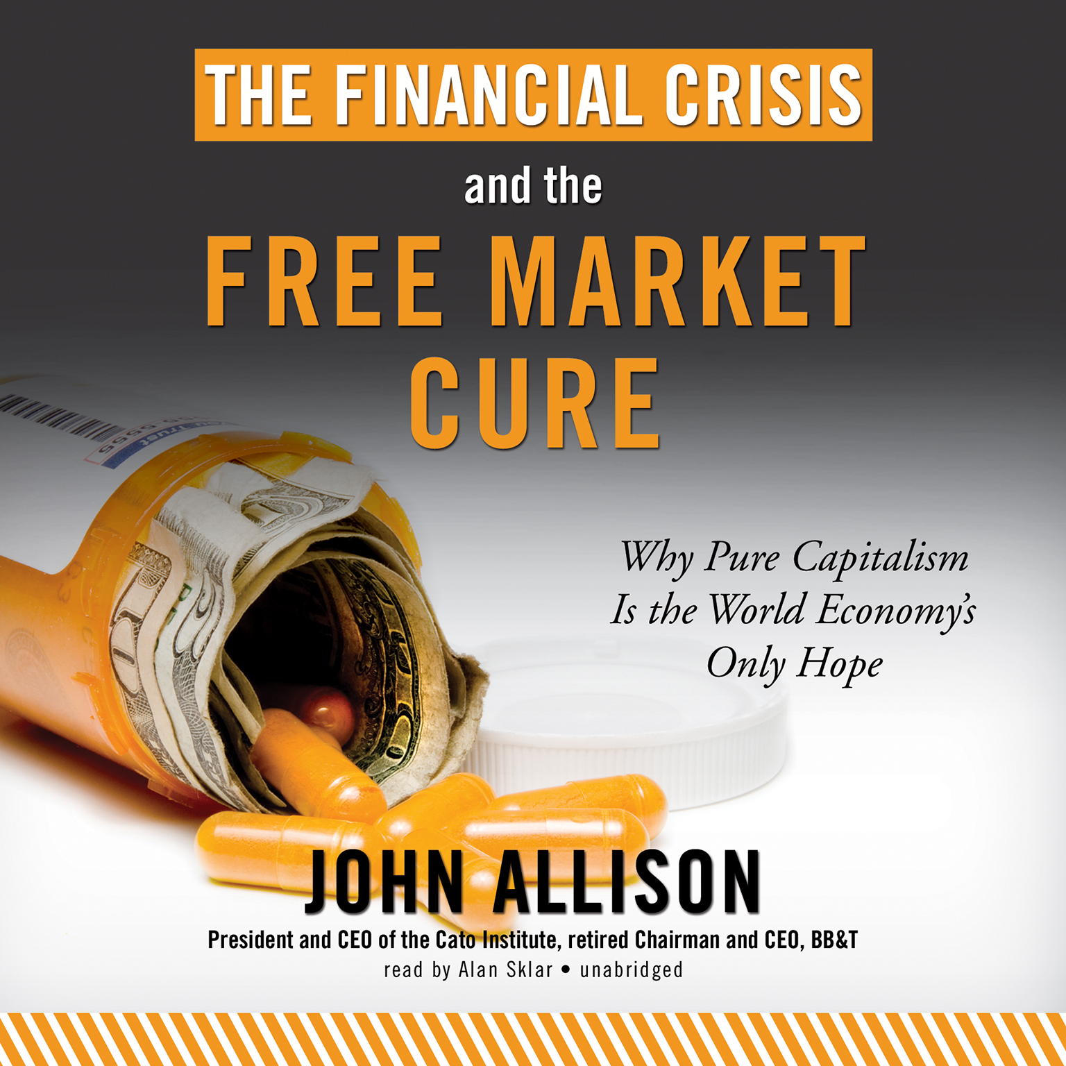 Printable The Financial Crisis and the Free Market Cure: Why Pure Capitalism Is the World Economy's Only Hope Audiobook Cover Art