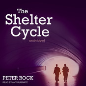 The Shelter Cycle Audiobook, by Peter Rock
