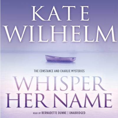 Whisper Her Name Audiobook, by Kate Wilhelm