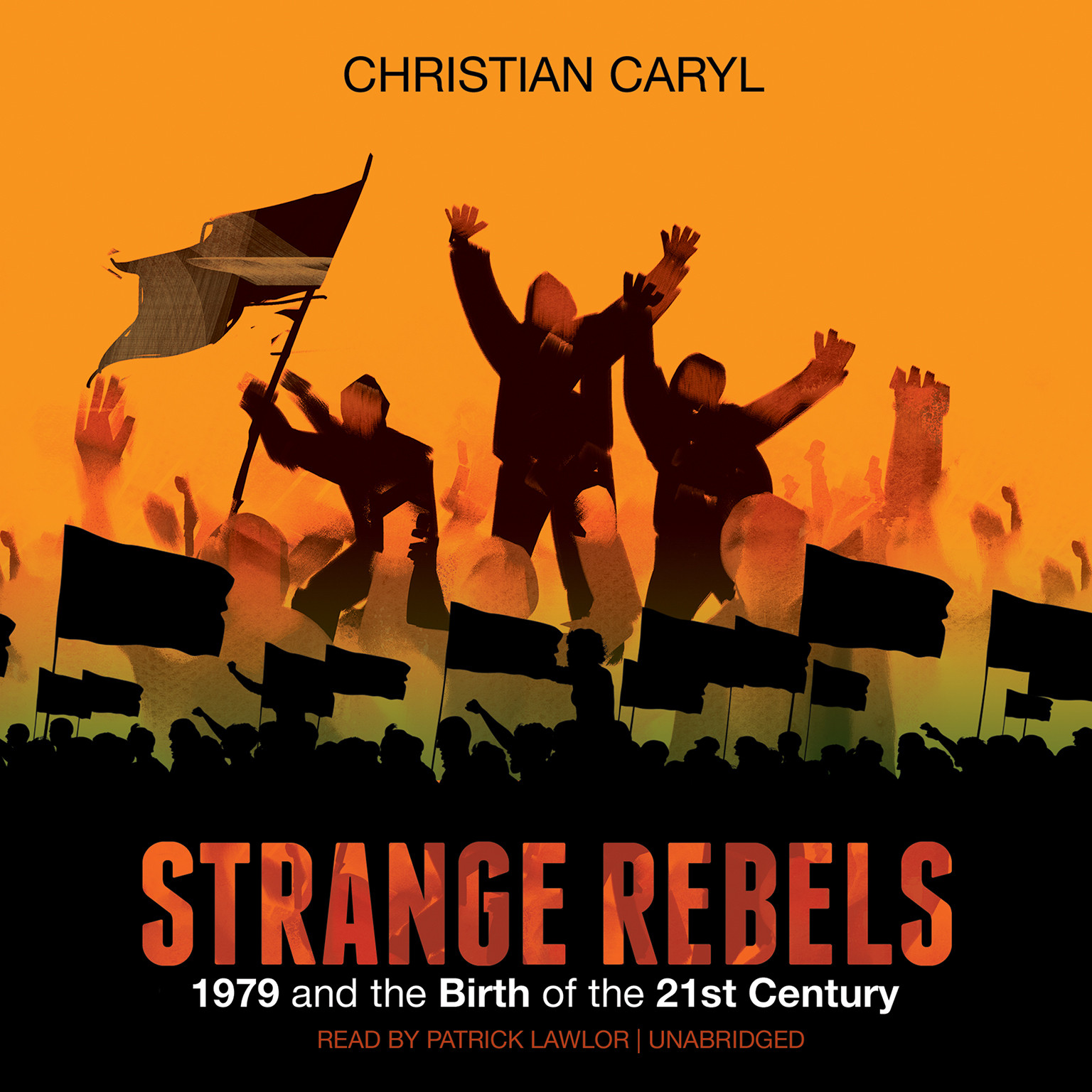 Printable Strange Rebels: 1979 and the Birth of the 21st Century Audiobook Cover Art