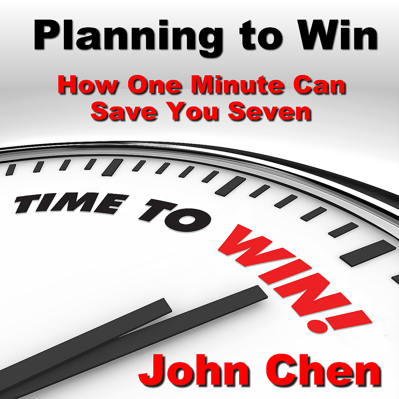 Printable Planning to Win: How One Minute Can Save You Seven Audiobook Cover Art